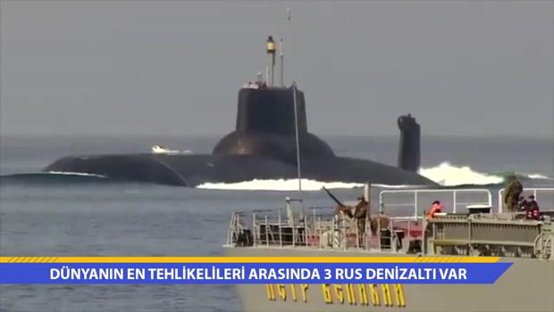 Dünyanın en tehlikelileri arasında 3 Rus denizaltı var